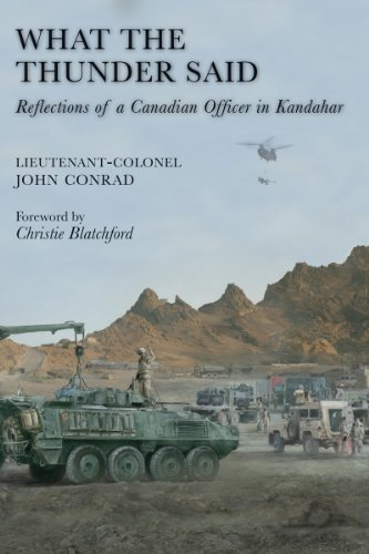 What the Thunder Said: Reflections of a Canadian Officer in Kandahar: Christie Blatchford (Foreword...