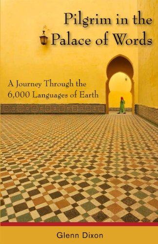 9781554884339: Pilgrim in the Palace of Words: A Journey Through the 6,000 Languages of Earth