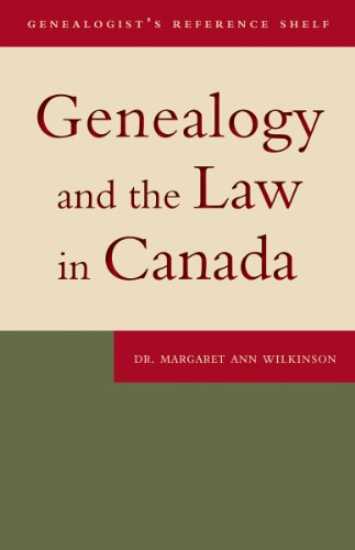 Genealogy and the Law in Canada (Genealogist's Reference Shelf)