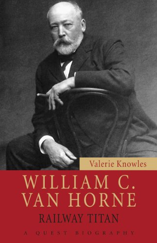 9781554887026: William C. Van Horne: Railway Titan