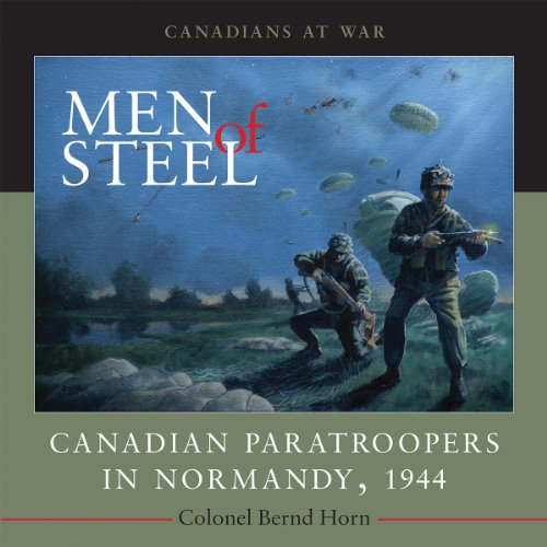 9781554887088: Men of Steel: Canadian Paratroopers in Normandy, 1944 (Canadians at War)