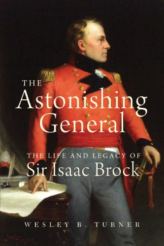 The Astonishing General: The Life and Legacy: Turner, Wesley B.