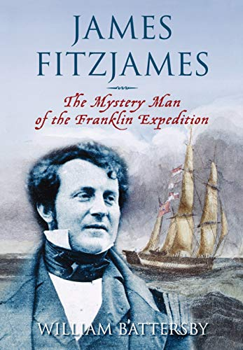 9781554887811: James Fitzjames: The Mystery Man of the Franklin Expedition