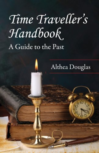 A Time Traveller's Handbook: What Every Family: Althea Douglas