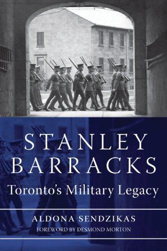 STANLEY BARRACKS TORONTO'S MILITARY LEGACY: Sendzikas, Aldona