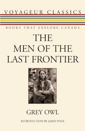 9781554888047: Men of the Last Frontier (Voyageur Classics)