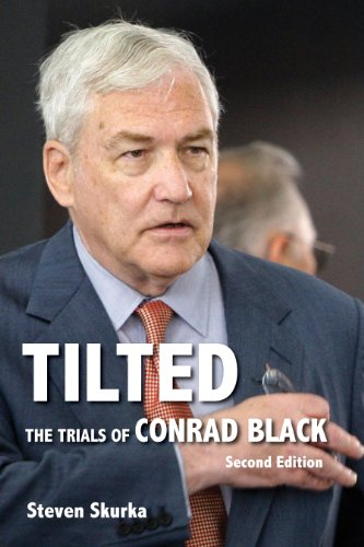 9781554889341: Tilted: The Trials of Conrad Black, Second Edition