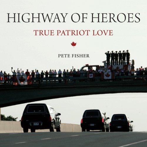 9781554889716: Highway of Heroes: True Patriot Love