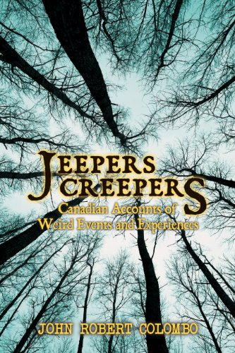 Jeepers Creepers : Canadian Accounts of Weird: John Robert Colombo