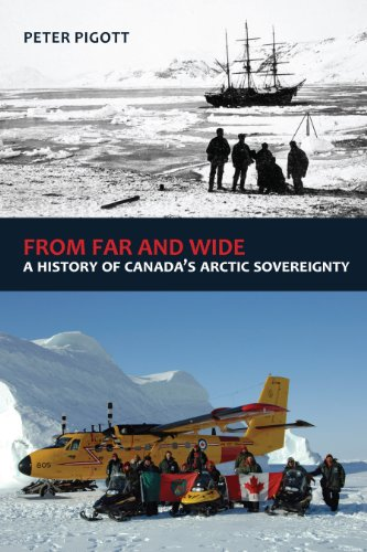 9781554889877: From Far and Wide: A History of Canada's Arctic Sovereignty