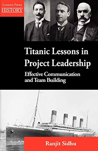 9781554891207: Titanic Lessons in Project Leadership: Effective Communication and Team Building
