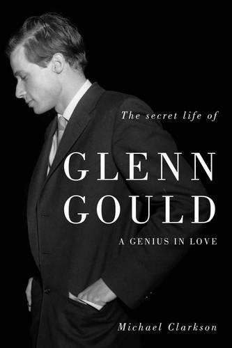 9781554906406: SECRET LIFE OF GLENN GOULD