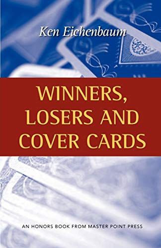 Winners, Losers and Cover Cards (Paperback): Ken Eichenbaum