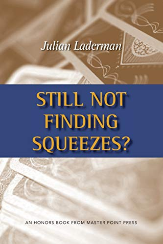 9781554947584: Still Not Finding Squeezes?