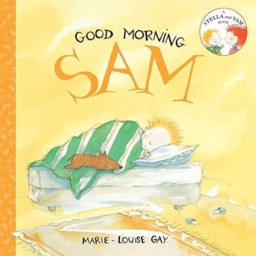 Good Morning, Sam Stella and Sam
