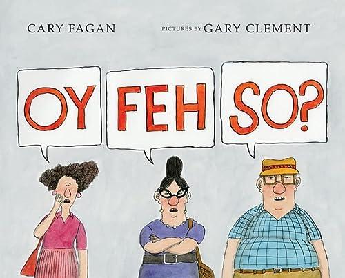 Oy, Feh, So?: Fagan, Cary