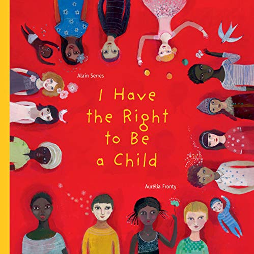9781554981496: I Have the Right to Be a Child