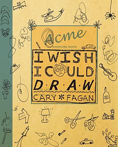 I Wish I Could Draw: Fagan, Cary