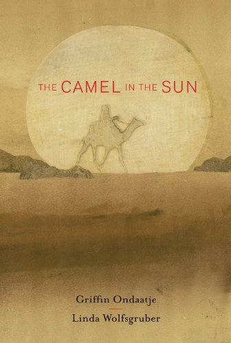 The Camel in the Sun: Ondaatje, Griffin