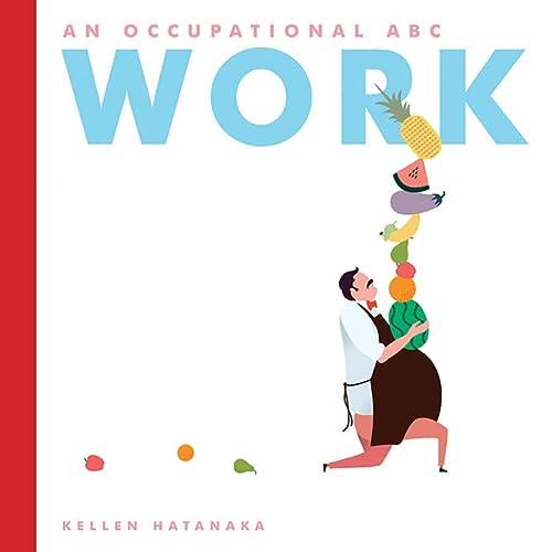 Work: An Occupational ABC: Hatanaka, Kellen