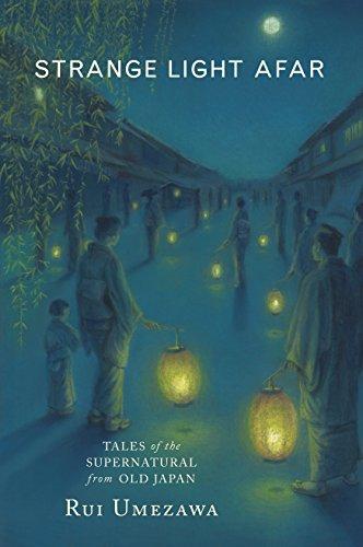 9781554987238: Strange Light Afar: Tales of the Supernatural from Old Japan