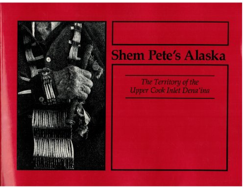 9781555000165: Shem Pete's Alaska: The Territory of the Upper Cook Inlet Denaina