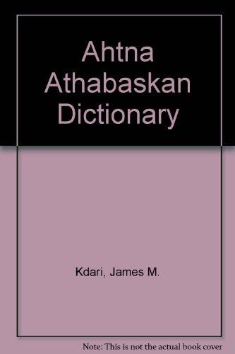 9781555000332: Ahtna Athabaskan Dictionary