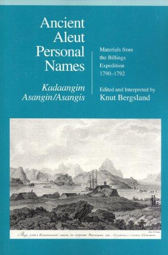 Ancient Aleut Personal Names, Kadaangim Asangin/Asangis: Materials from the Billings ...