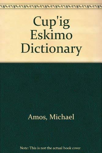 9781555000820: Cup'ig Eskimo Dictionary