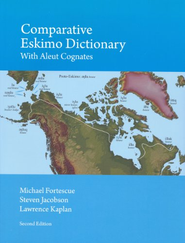 Comparative Eskimo Dictionary: With Aleut Cognates: Fortescue, Michael D, and Jacobson, Steven, and...