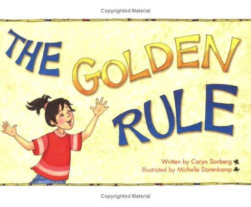 The Golden Rule (Idea Reader Series): Caryn Sonberg