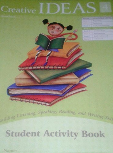 9781555019907: Creative Ideas Student Activity Book 4 Language Level: Early Intermediate