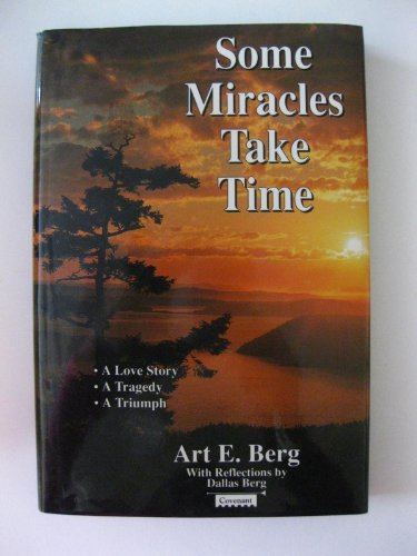 9781555032463: Some miracles take time: A love story, a tragedy, a triumph