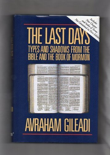 9781555033422: The last days: Types and shadows from the Bible and Book of Mormon