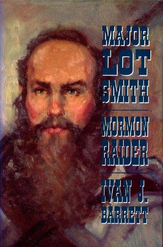 Major Lot Smith, Mormon Raider: Barrett, Ivan J