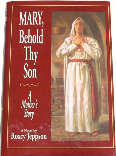 9781555033668: Mary, behold thy son: A mother's story : a novel