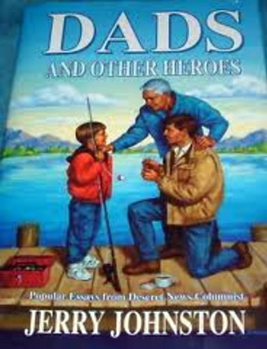 Dads and other heroes: Jerry Johnston