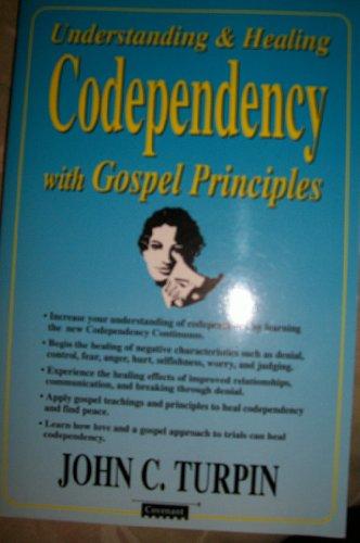 9781555034016: Understanding & healing codependency with gospel principles