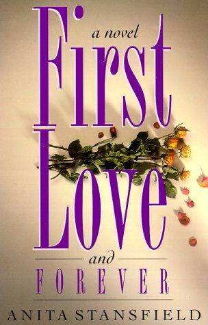 9781555037147: First Love and Forever: A Novel
