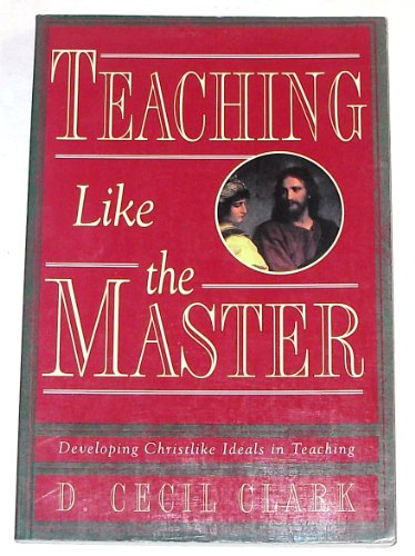 9781555037451: Teaching like the Master: Getting beyond techniques
