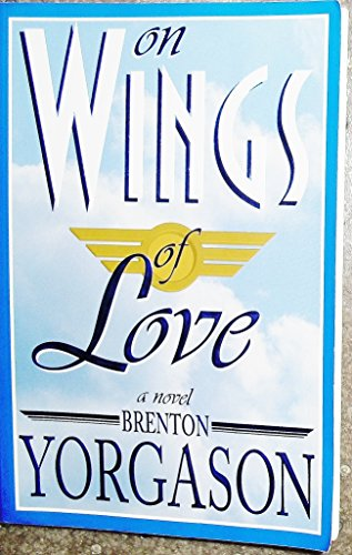On Wings of Love: A Novel