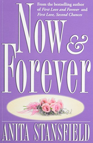 Now and Forever: A Novel: Stansfield, Anita