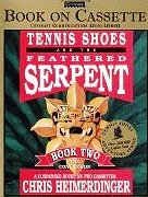 9781555039172: Tennis Shoes and the Feathered Serpent Book 2 The Conclusion