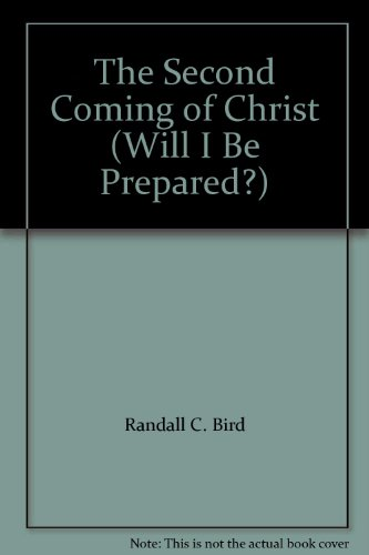 9781555039523: The Second Coming of Christ (Will I Be Prepared?)