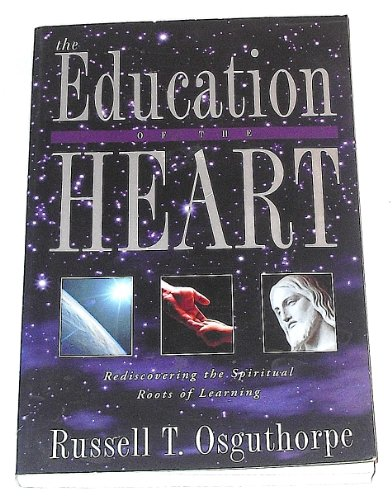 9781555039851: The Education of the Heart: Rediscovering the Spiritual Roots of Learning