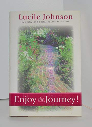 Enjoy the Journey (9781555039882) by Lucile Johnson; Arlene Bascom