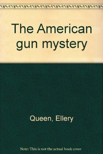 9781555040000: The American gun mystery