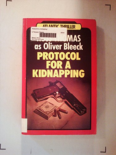 9781555040307: Protocol for a kidnapping (Atlantic large print)