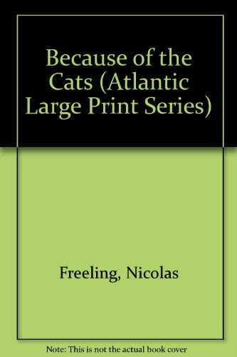 9781555040406: Because of the Cats (Atlantic Large Print Series)
