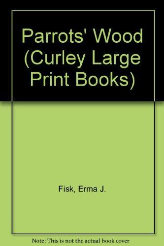 9781555040512: Parrots' Wood (Curley Large Print Books)